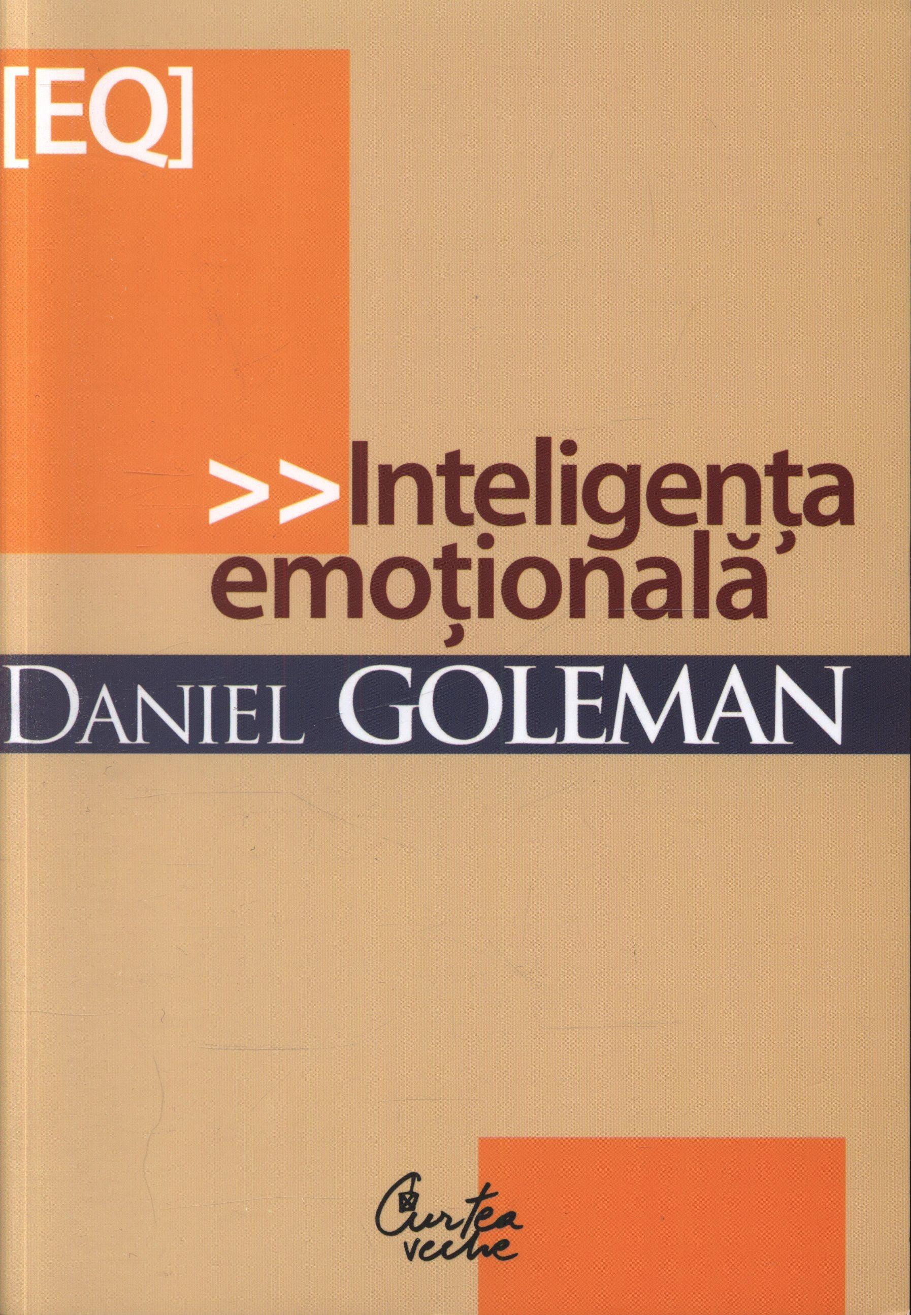 Daniel Goleman - Inteligenta emotionala. Editia a III-a -