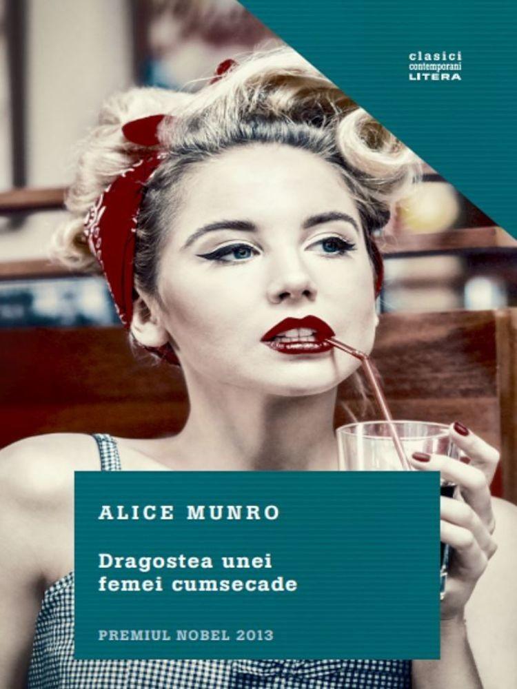 Alice Munro - Dragostea unei femei cumsecade -