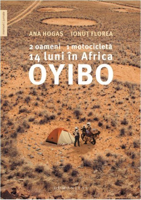 Ana Hogas, Ionut Florea - Oyibo: 2 oameni,1 motocicleta,14 luni in Africa -