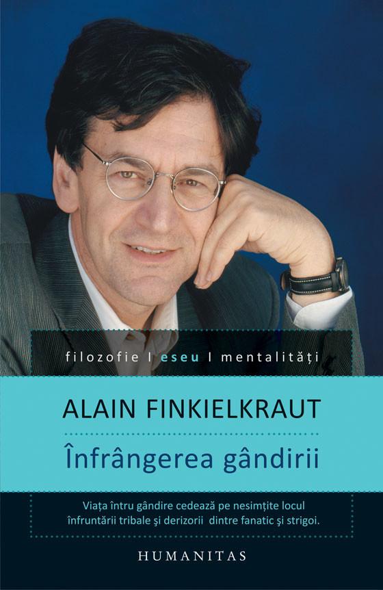 Alain Finkielkraut - Infrangerea gandirii -