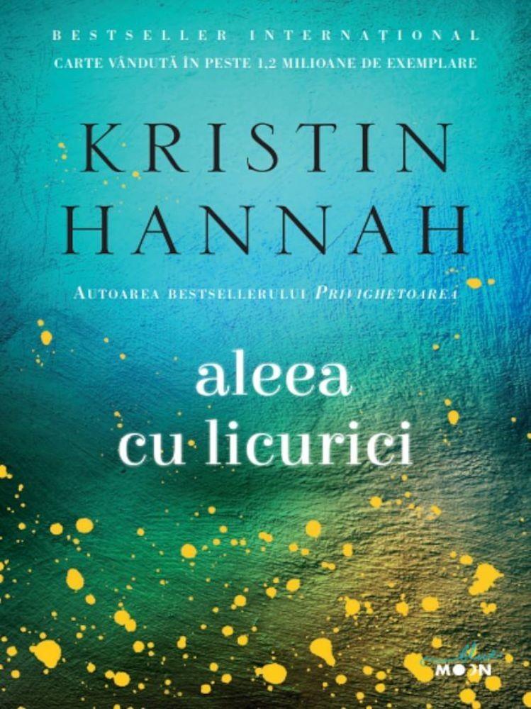 Kristin Hannah - Aleea cu licurici -