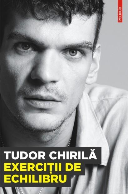 Tudor Chirila - Exercitii de echilibru -
