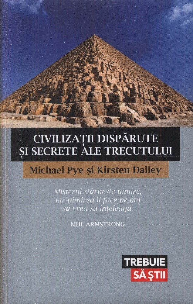 Michael Pye, Kirsten Dalley - Civilizatii disparute si secrete ale trecutului -