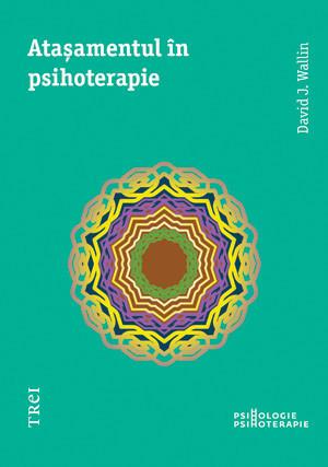 Atasamentul in psihoterapie. Editia 2014