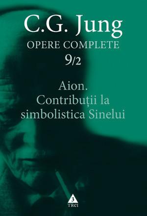Opere Complete. Vol. 9/2: Aion. Contributii la simbolistica Sinelui
