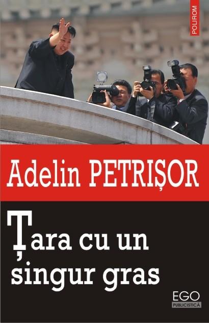 Adelin Petrisor - Tara cu un singur gras -