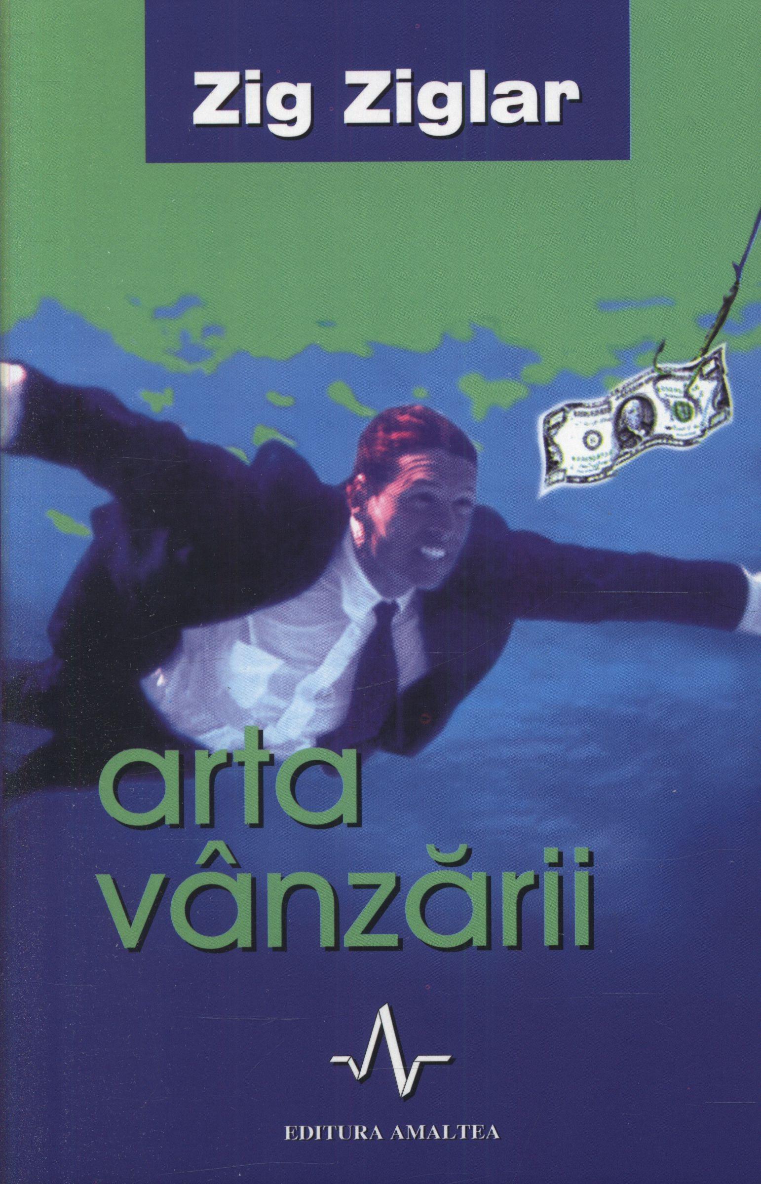 Zig Ziglar - Arta vanzarii -