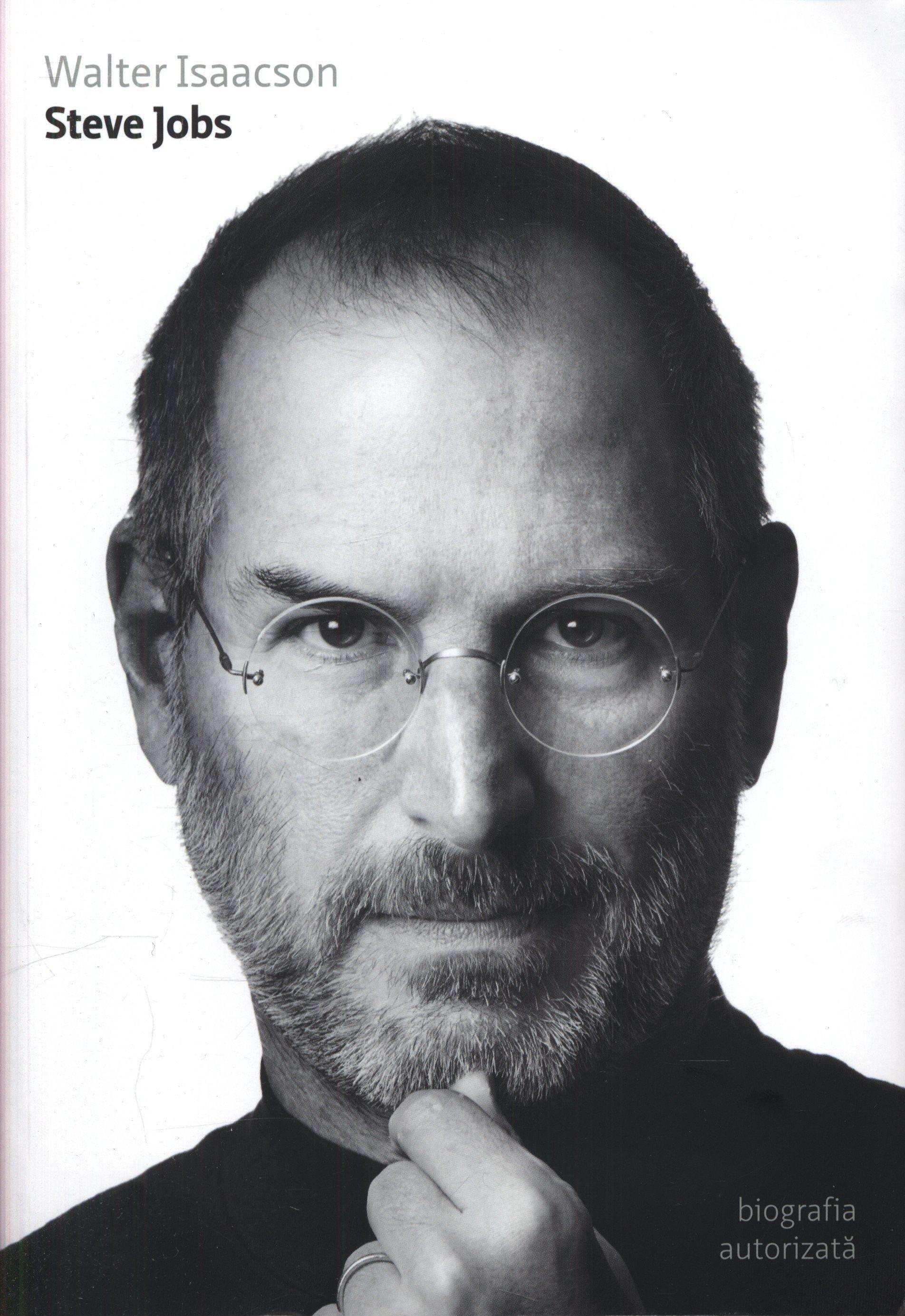 Walter Isaacson - Steve Jobs. Biografia autorizata -