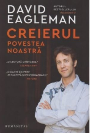 David Eagleman - Creierul: povestea noastra -