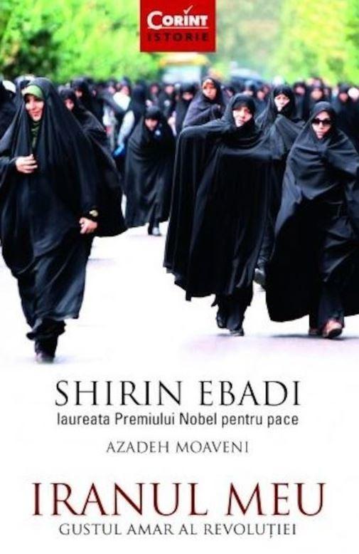 Shirin Ebadi - Iranul meu -
