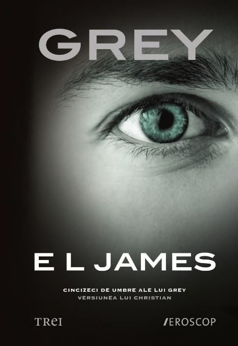 E L James - Grey. Cincizeci de umbre ale lui Grey. Versiunea lui Christian -