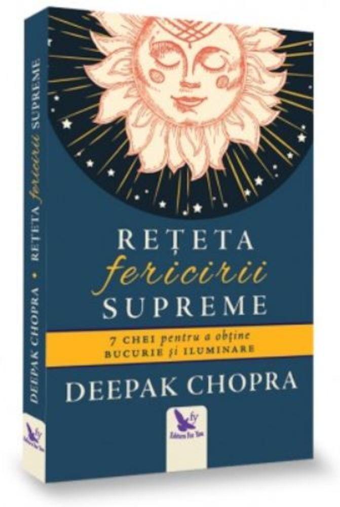Deepak Chopra - Reteta fericirii supreme -
