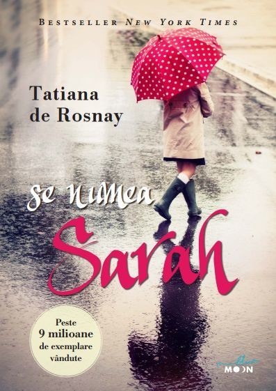 Tatiana de Rosnay - Se numea Sarah -
