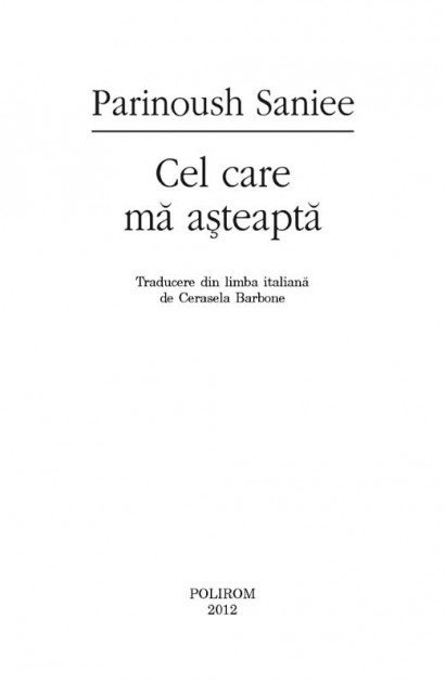 Parinoush Saniee - Cel care ma asteapta -