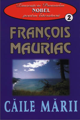 Francois Mauriac - Caile marii -