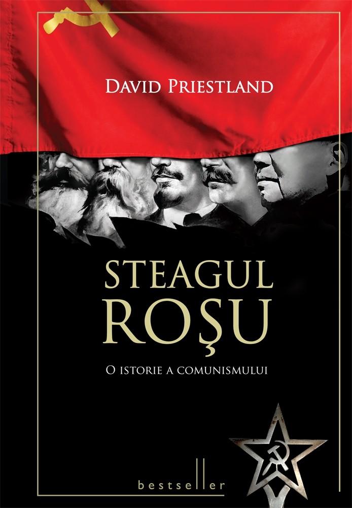 David Priestland - Steagul rosu. O istorie a comunismului -