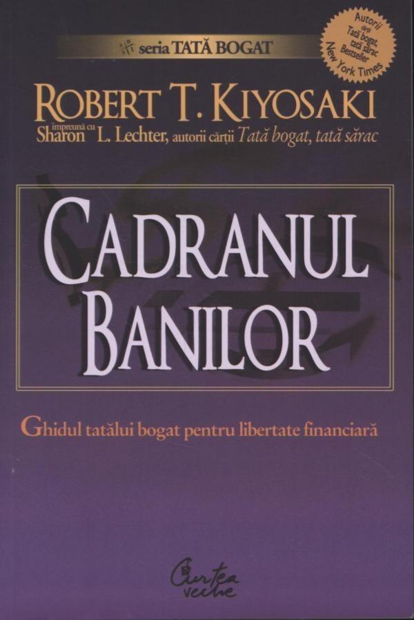 Robert T. Kiyosaki, Sharon L. Lechter - Cadranul banilor. Ghidul tatalui bogat pentru libertate financiara -