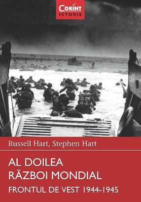 Stephen Hart, Russell Hart - Al Doilea Razboi Mondial. Frontul de Vest, 1944 - 1945 -