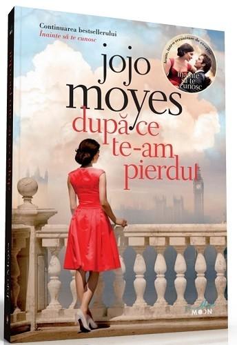 Jojo Moyes - Dupa ce te-am pierdut -
