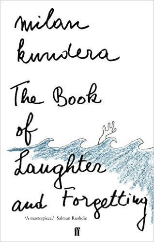 Milan Kundera - The Book of Laughter and Forgetting -