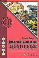 Marian Dragoi  - Indreptar gastronomic pentru agroturism -