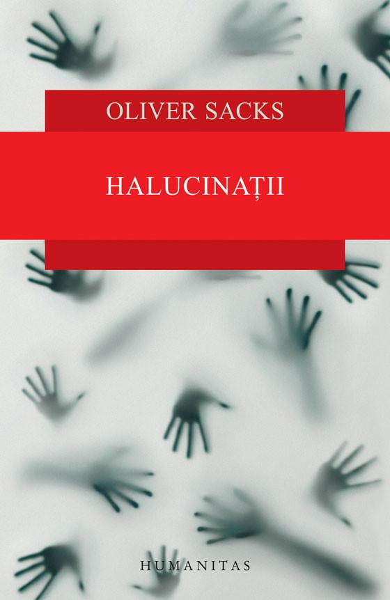 Oliver Sacks - Halucinatii -