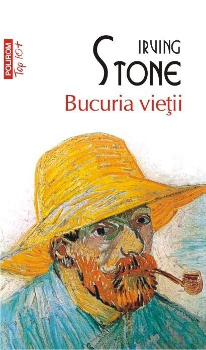 Irving Stone - Bucuria vietii (Top 10+) -